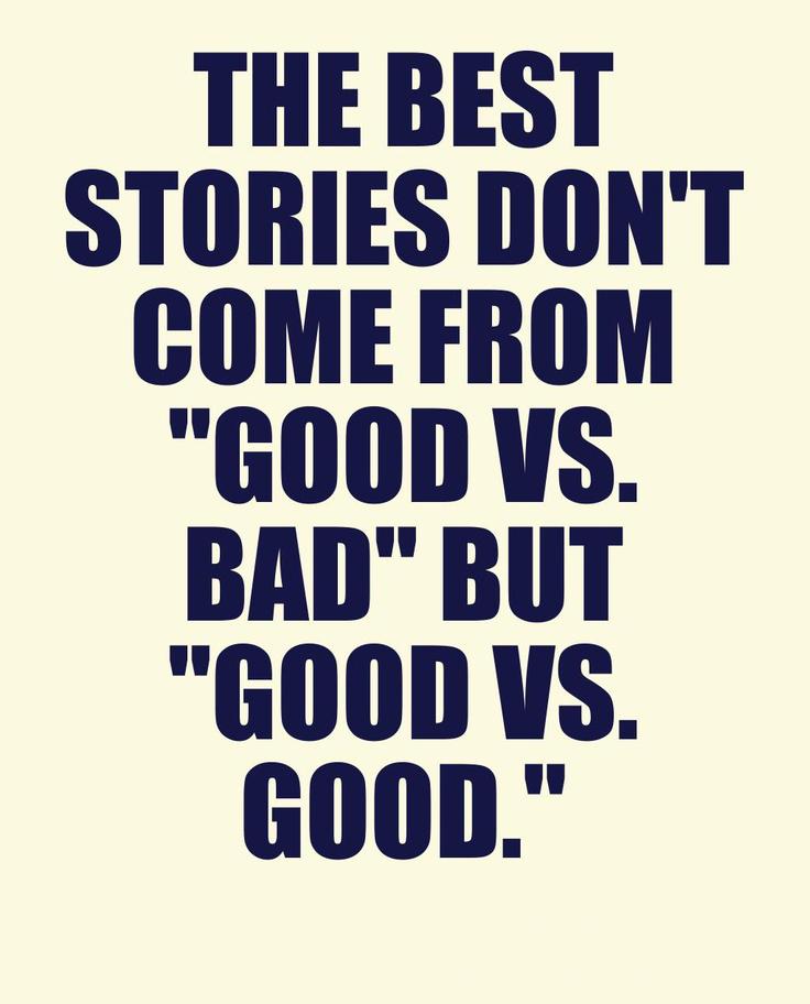 Good VS Good Makes A Good Story