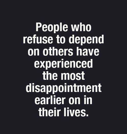 Reason Why Some Wont Depend On Others