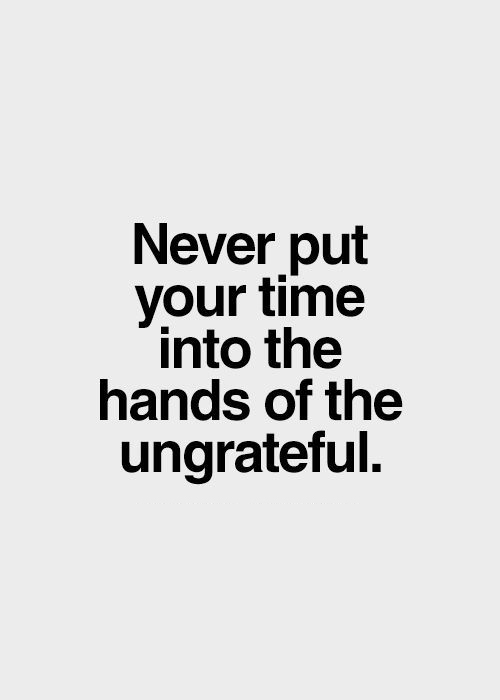 Never Invest Time To Unworthy